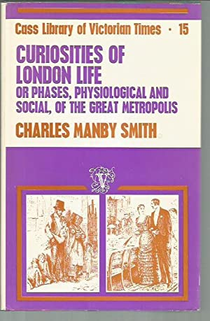 Curiosities of London Life, or Phases, Physiological and Social, of the Great Metropolis (Cass ...