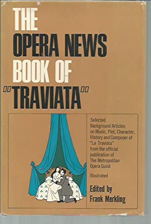"The Opera News Book of ""Traviata"": Frank Merkling (ed.)"