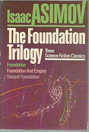 The Foundation Trilogy, Three Classics of Science: Asimov, Isaac