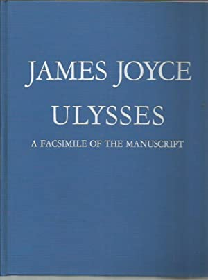 Ulysses: A Facsimile of the Manuscript, with a Critical Introduction by Harry Levin and a ...