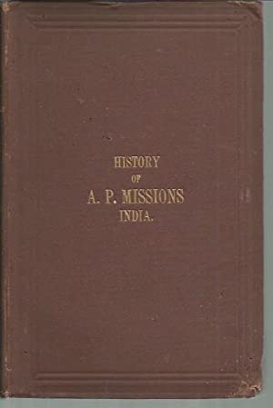Historical Sketches of the India Missions of the Presbyterian Church in the United States of ...