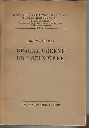 Graham Greene und sein Werk (Schweizer anglistische Arbeiten / Swiss Studies in English): ...
