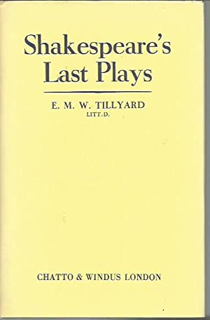 Shakespeare's Last Plays: Tillyard, E. M. W.