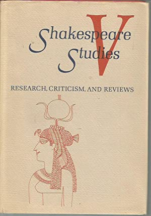 Shakespeare Studies: An Annual Gathering of Research, Criticism & Reviews, Vol V: Barroll, J. ...