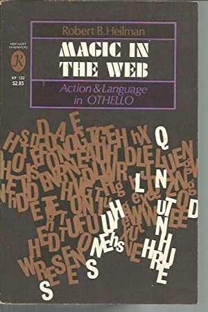 Magic in the Web: Action and Language in Othello: Heilman, Robert