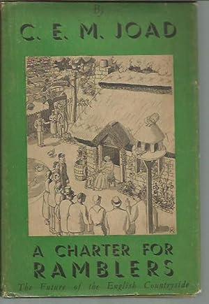 A Charter for Ramblers: Joad, C. E. M.