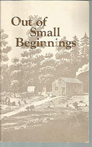 Out of Small Beginnings: A Bicentennial Historical: Waddell, Richard Lee