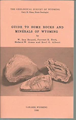Guide to Some Rocks and Minerals of: W. Dan Hausel;