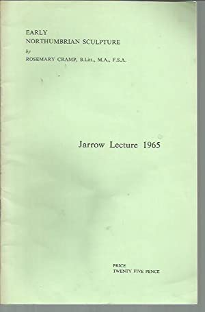 Early Northumbrian Sculpture (Jarrow Lecture 1965): Cramp, Rosemary