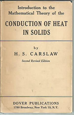 Introduction to the Mathematical Theory of the: Carslaw, H.S.