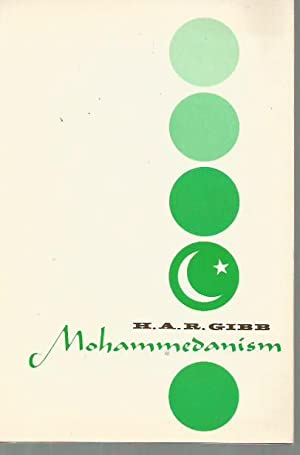 Mohammedanism: An Historical Survey (2nd Edition, Revised: Gibb, H. A.