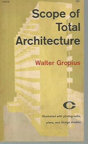 Scope of Total Architecture: Gropius, Walter