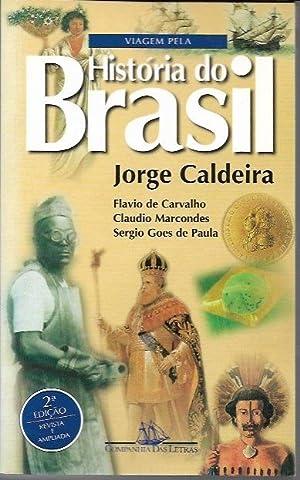 Viagem Pela Historia do Brasil (2nd Ed,: Caldeira, Jorge