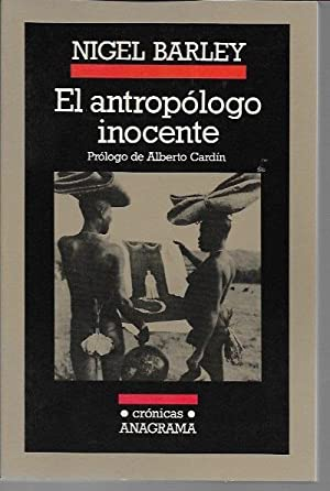 El antropologo inocente (Spanish Edition): Barley, Nigel