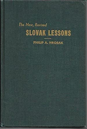 The New, Revised Slovak Lessons: Hrobak, Philip A.