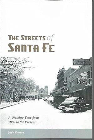 The Streets of Santa Fe: A Walking: Gonze, Josh