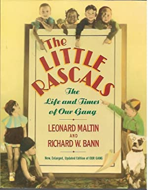 The Little Rascals: The Life and Times: Leonard Maltin; Richard