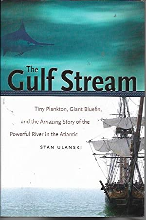 The Gulf Stream: Tiny Plankton, Giant Bluefin,: Ulanski, Stan