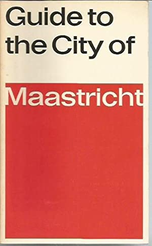 Guide to the City of Maastricht: Huygen, C. A.