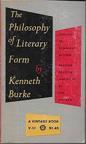 The Philosophy of Literary Form: Studies in: Burke, Kenneth
