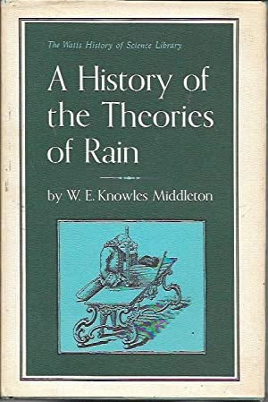 A History of Theories of Rain and: Middleton, W. E.
