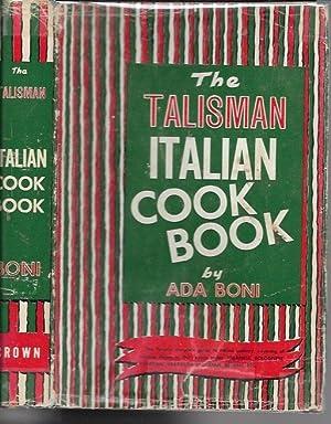 The Talisman Italian Cook Book: Boni, Ada
