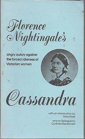 Cassandra: Florence Nightingale's Angry Outcry Against the: Florence Nightingale; Myra
