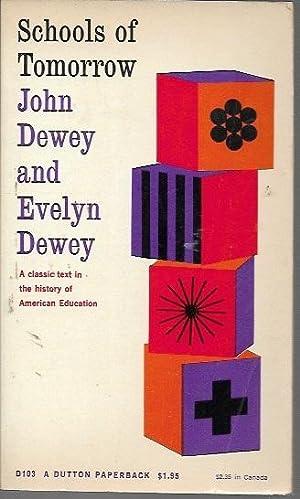 Schools of Tomorrow (Dutton: 1962): Dewey, John; Evelyn