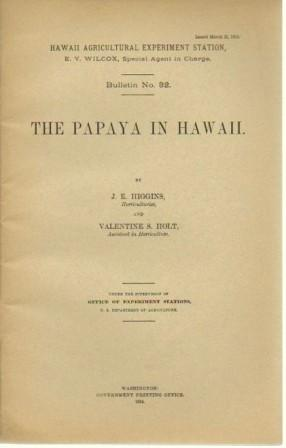 The Papaya in Hawaii: Higgins, J. E. And Valentine S. Holt