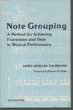 Note Grouping: A Method for Achieving Expression and Style in Musical Performance: Thurmond, James ...