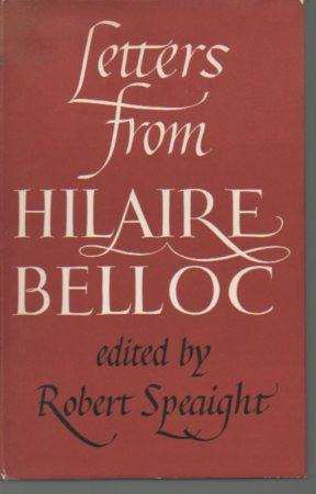 Letters from Hilaire Belloc: Speaght, Robert (ed.)