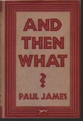 And Then What?: James, Paul