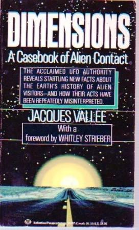 Dimensions: A Casebook of Alien Contact: Vallee, Jacques