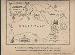 Australian Territories: A Second Volume of 12 Prints Illustrating the Early History of Australia ...