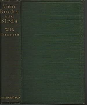 Men, Books and Birds: Hudson, W. H.