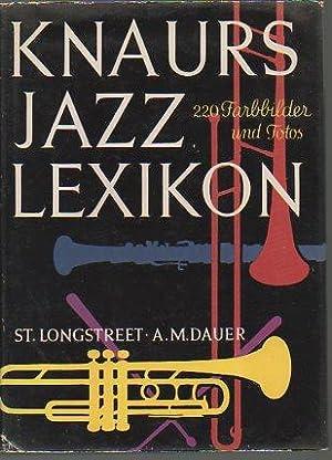 Knaurs Jazz Lexikon: Longstreet, Stephen & Alfons M. Dauer
