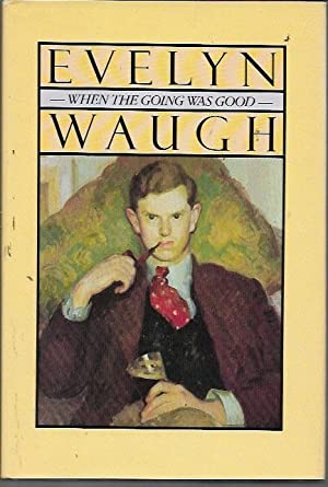 When the Going Was Good (1984 reprint): Waugh, Evelyn