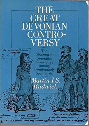 The Great Devonian Controversy: The Shaping of: Rudwick, Martin J.