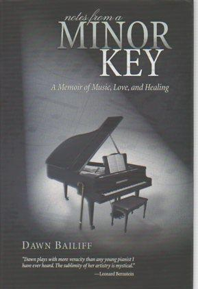 Notes From a Minor Key: A Memoir of Music, Love, and Healing: Bailiff, Dawn