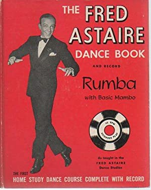 The Fred Astaire Dance Book and Record: Rumba with Basic Mambo: Astaire, Fred