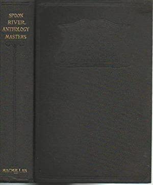 Spoon River Anthology (New Edition, 1924): Masters, Edgar Lee