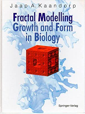 Fractal Modelling: Growth and Form In Biology: Kaandorp, Jaap A.