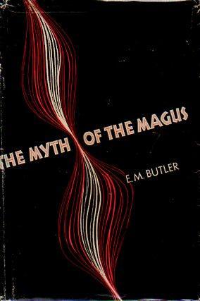 The Myth of the Magus: Butler, E. M.