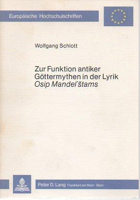 Zur Funktion antiker Gottermythen in der Lyrik Osip Mandelstam: Schlott, Wolfgang