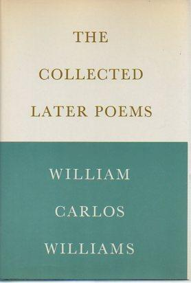 The Collected Later Poems: Williams, William Carlos