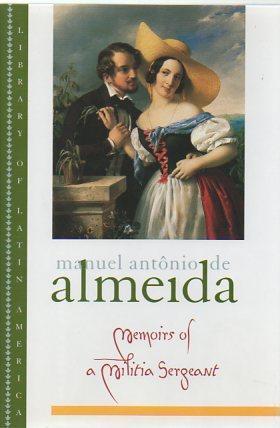 Memoirs of a Militia Sergeant: Almeida, Manuel Antonio