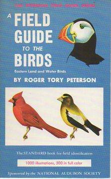 A Field Guide to the Birds: Eastern: Peterson, Roger Tory