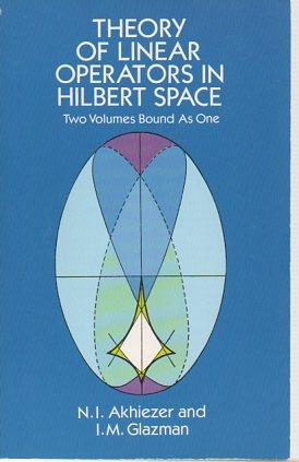 Theory of Linear Operators in Hilbert Space: Akhiezer, N. I.