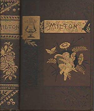The Poetical Works of John Milton Reprinted from the Best Editions with Biographical Notice, Etc.: ...