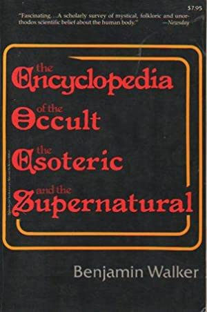 The Encyclopedia of the Occult, the Esoteric, and the Supernatural: Walker, Benjamin